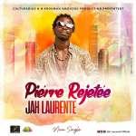 Jah Laurente - Pierre Rejetée