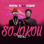 Royal k feat Etane - Solokou Gyal