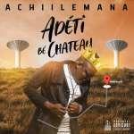 Achiilemana - Adeti Bé Chateau