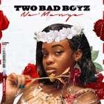 Two Bad Boyz - Na_manya