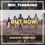 Moi Tchegana - Abraham Puissancy