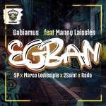 GABIAMUS feat MANNY LAISSLES x MARCO LE DISCIPLE x SP x RADO x 2SAINT - Egban