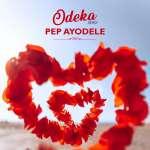 Pep Ayodele - Odeka Remix