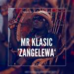 Mr KlaSic - Zangelewa
